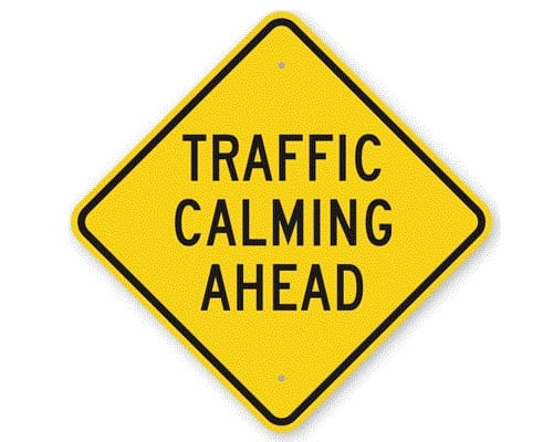 Traffic Calming Ahead Sign
