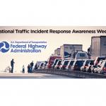 Traffic Incident Response Awareness Week
