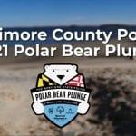 Baltimore County Police Polar Bear Plunge 2021